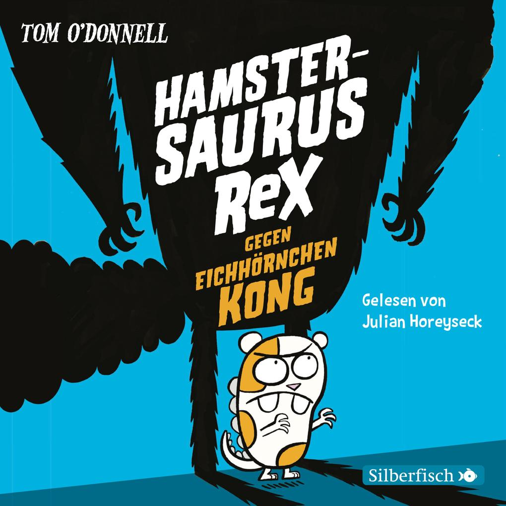 Hamstersaurus Rex gegen Eichhörnchen Kong als Hörbuch Download