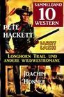 Sammelband 10 Western - Longhorn Trail und andere Wildwestromane