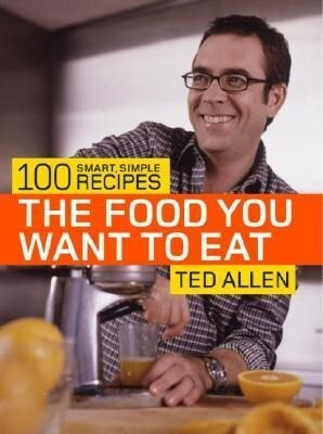 The Food You Want to Eat: 100 Smart, Simple Recipes als Taschenbuch