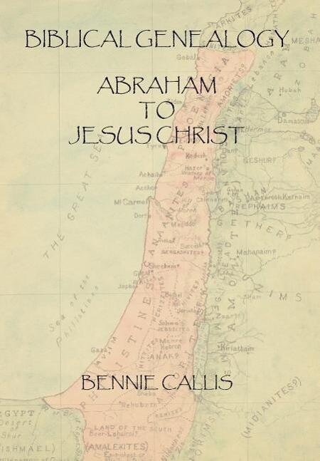 Biblical Genealogy Abraham to Jesus Christ als Buch (gebunden)
