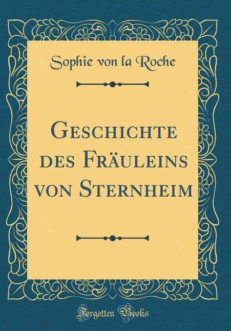 Geschichte des Fräuleins von Sternheim (Classic Reprint)