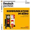 Deutsch lernen Audio - Kommunikation im Büro