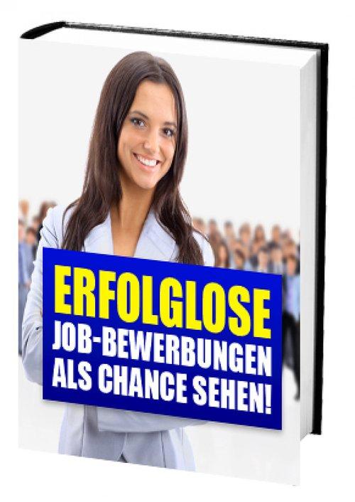 Erfolglose Job-Bewerbungen als Chance sehen! al...