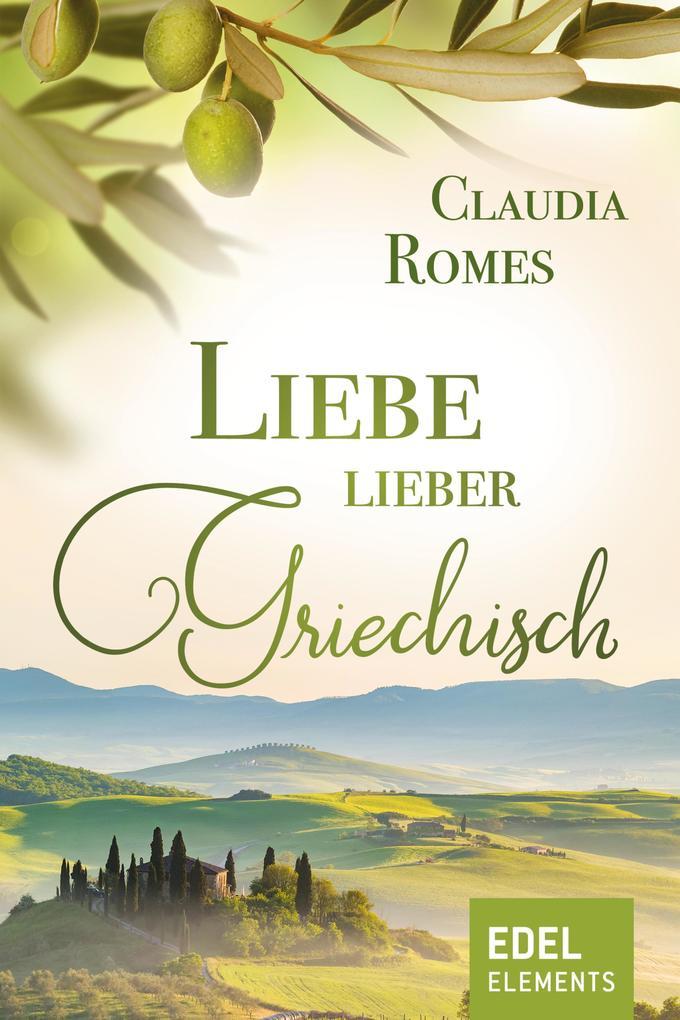 Liebe lieber griechisch als eBook
