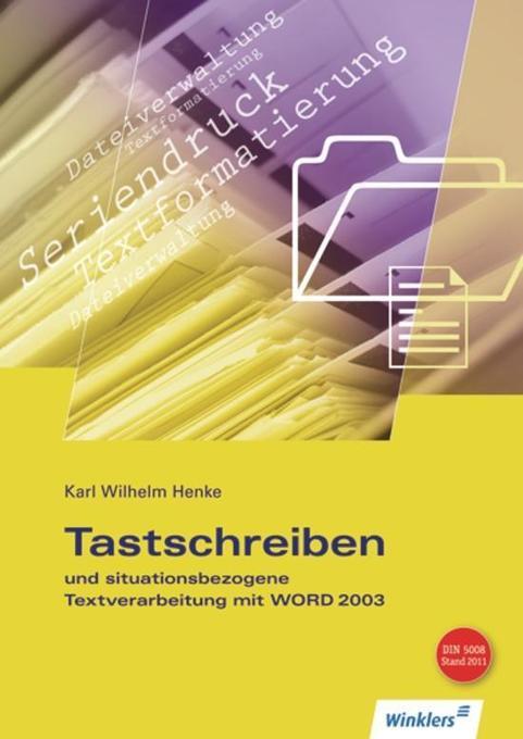 Tastschreiben und situationsbezogene Textverarbeitung mit WORD 2003 als Buch