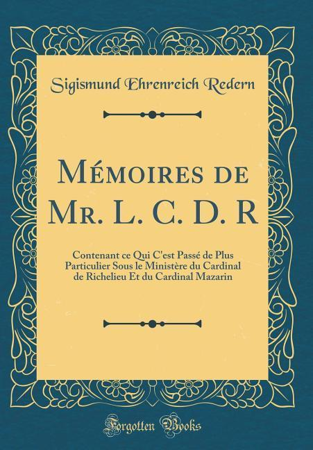 Mémoires de Mr. L. C. D. R