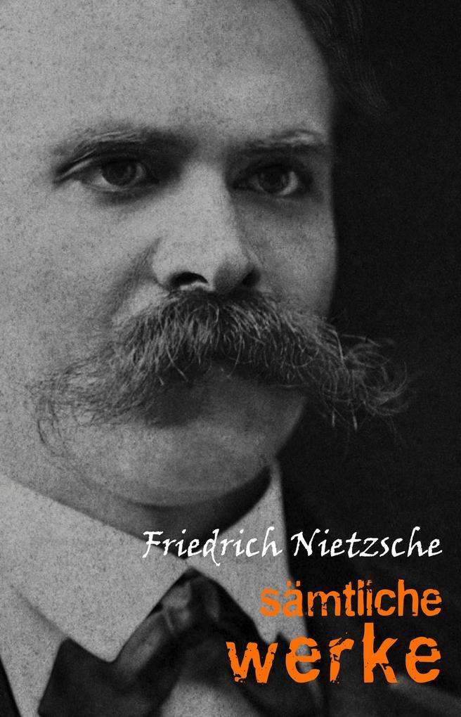 Friedrich Nietzsche: Samtliche Werke und Briefe
