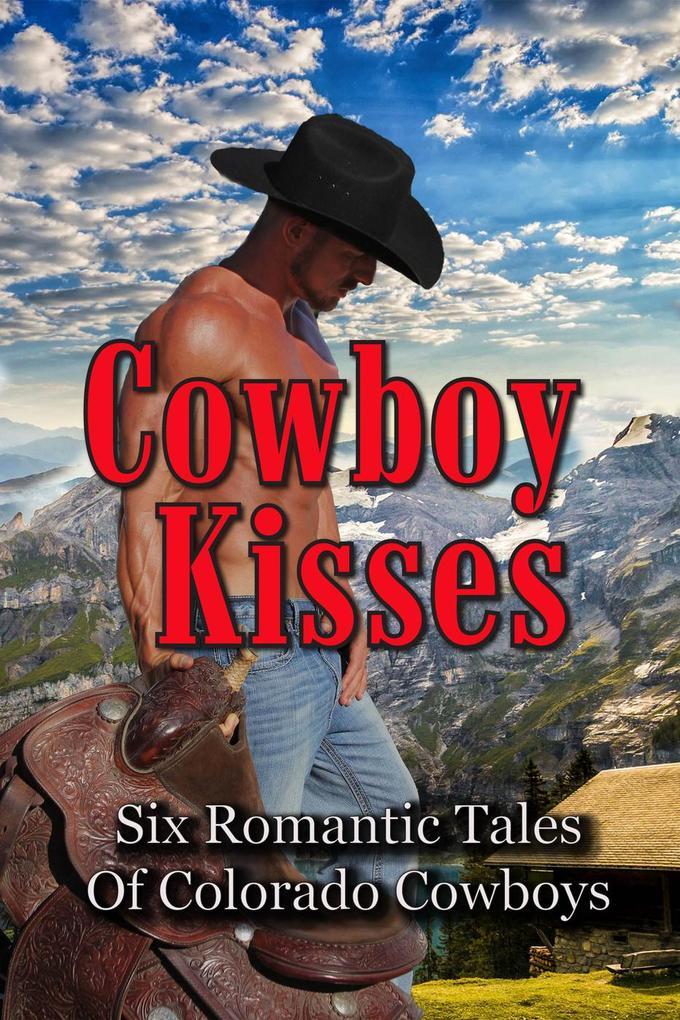 Cowboy Kisses als eBook von Cindi Myers, RaeAnne Hadley, Diane J. Reed, Autumn Piper, Ann Anders