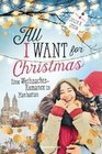 All I Want for Christmas. Eine Weihnachts-Romance in Manhattan