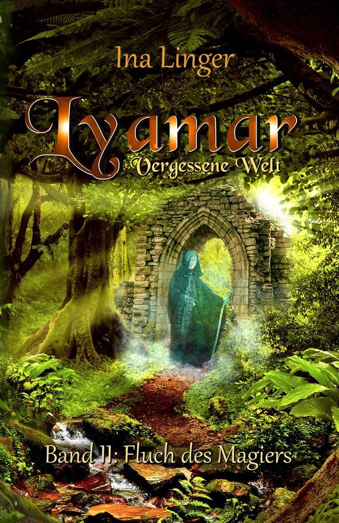 Lyamar - Vergessene Welt - Band 2: Fluch des Magiers als eBook