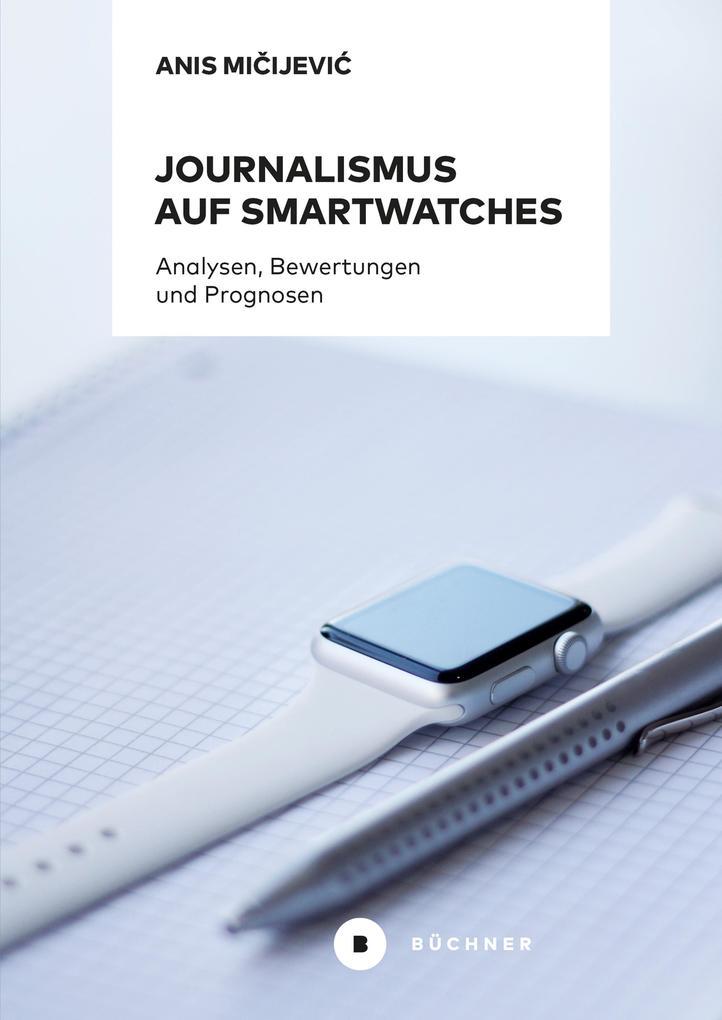 Journalismus auf Smartwatches als eBook pdf