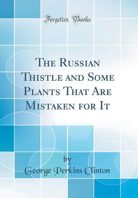 The Russian Thistle and Some Plants That Are Mi...