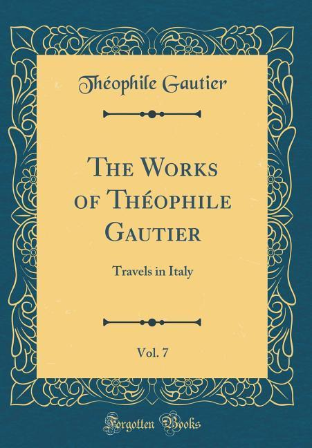 The Works of Théophile Gautier, Vol. 7
