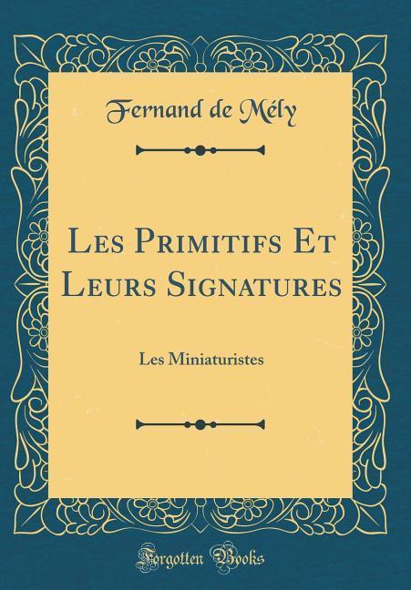 Les Primitifs Et Leurs Signatures