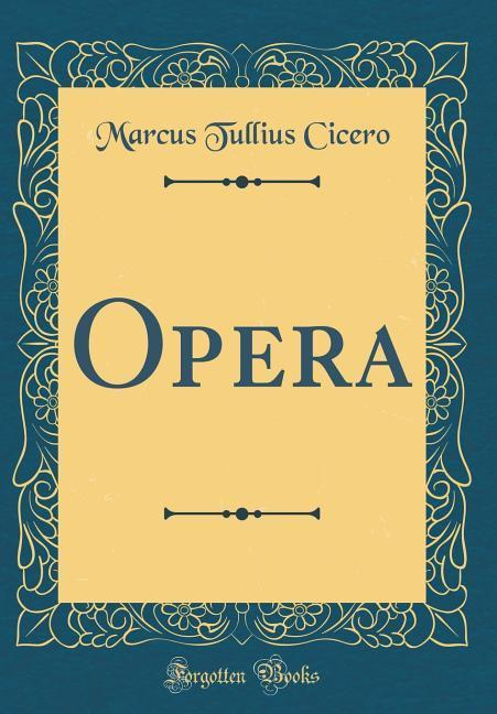Opera (Classic Reprint)