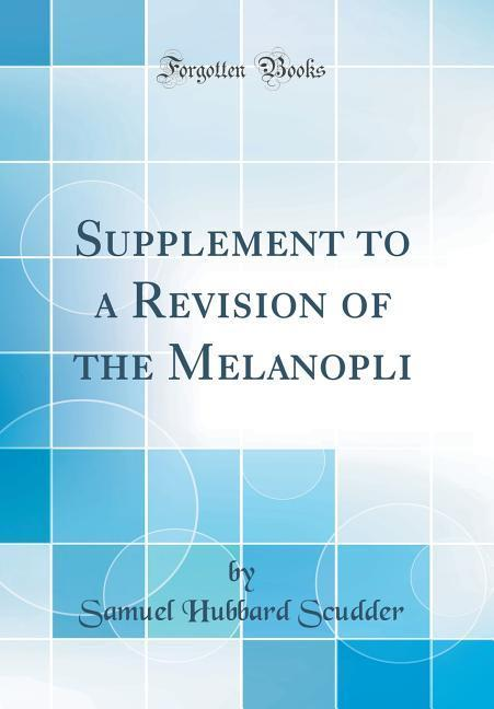 Supplement to a Revision of the Melanopli (Classic Reprint)