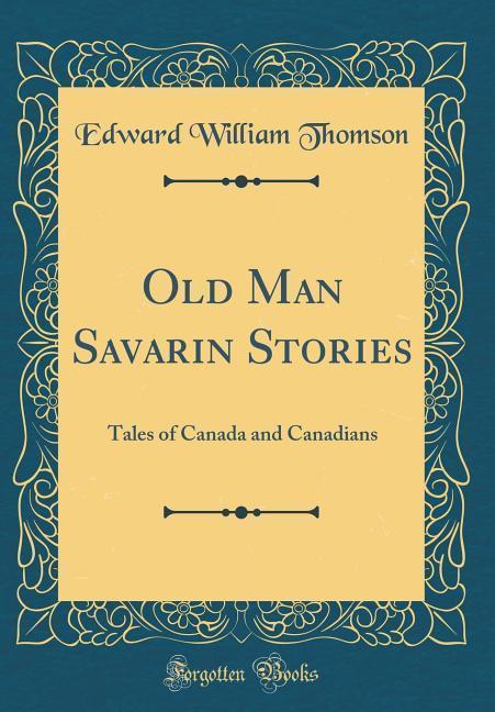 Old Man Savarin Stories