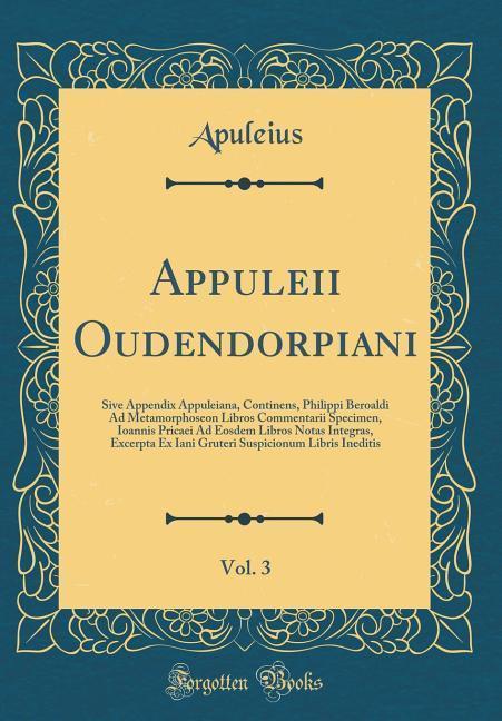 Appuleii Oudendorpiani, Vol. 3