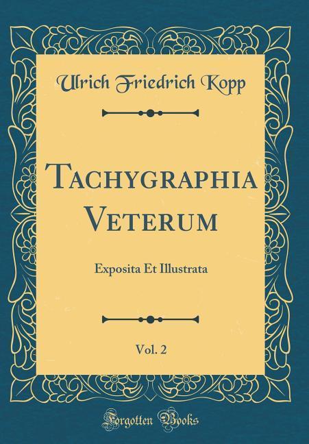 Tachygraphia Veterum, Vol. 2
