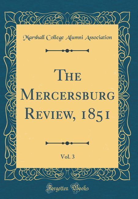 The Mercersburg Review, 1851, Vol. 3 (Classic Reprint)