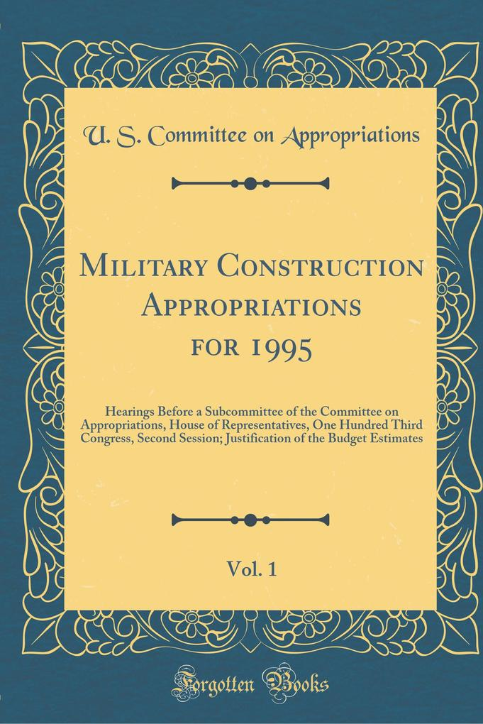 Military Construction Appropriations for 1995, Vol. 1