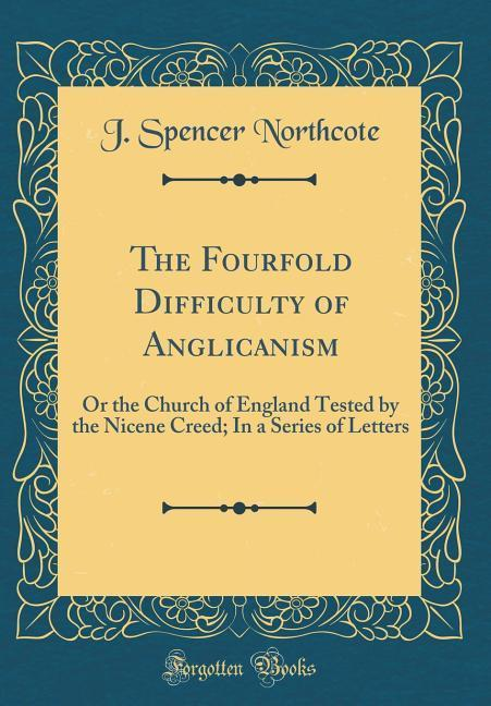 The Fourfold Difficulty of Anglicanism