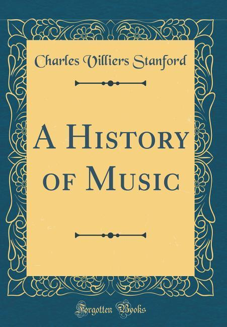 A History of Music (Classic Reprint)