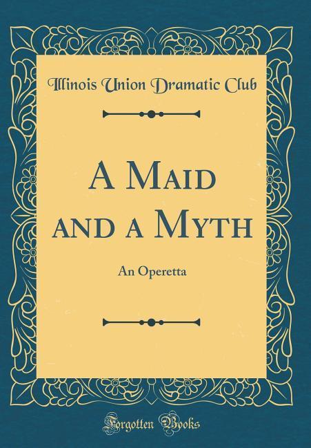 A Maid and a Myth