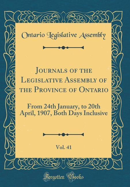 Journals of the Legislative Assembly of the Province of Ontario, Vol. 41