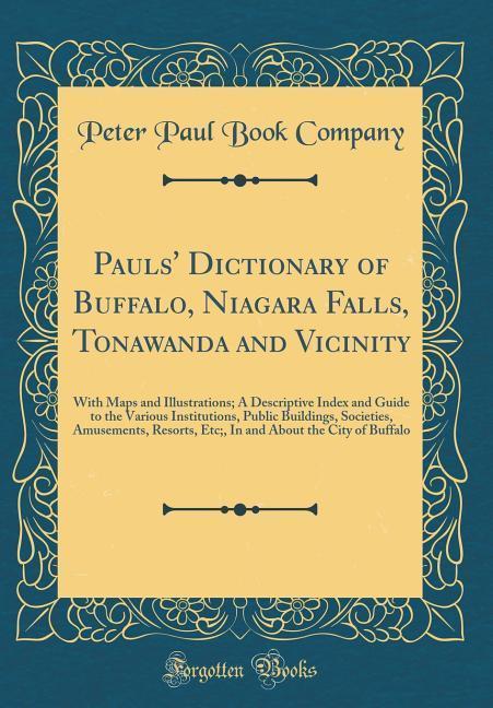 Pauls' Dictionary of Buffalo, Niagara Falls, Tonawanda and Vicinity