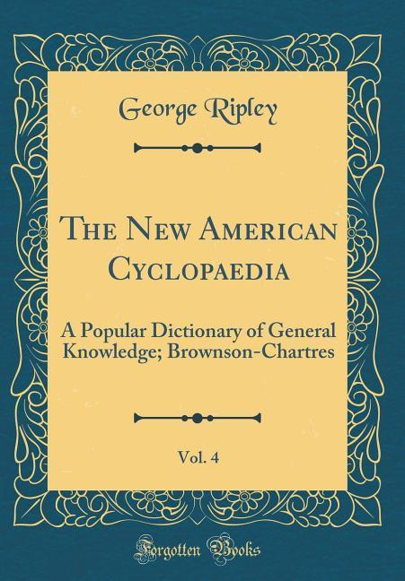 The New American Cyclopaedia, Vol. 4