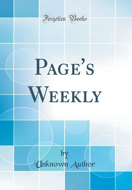 Page's Weekly (Classic Reprint)