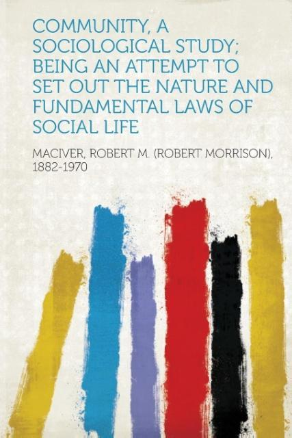 Community, a Sociological Study; Being an Attem...