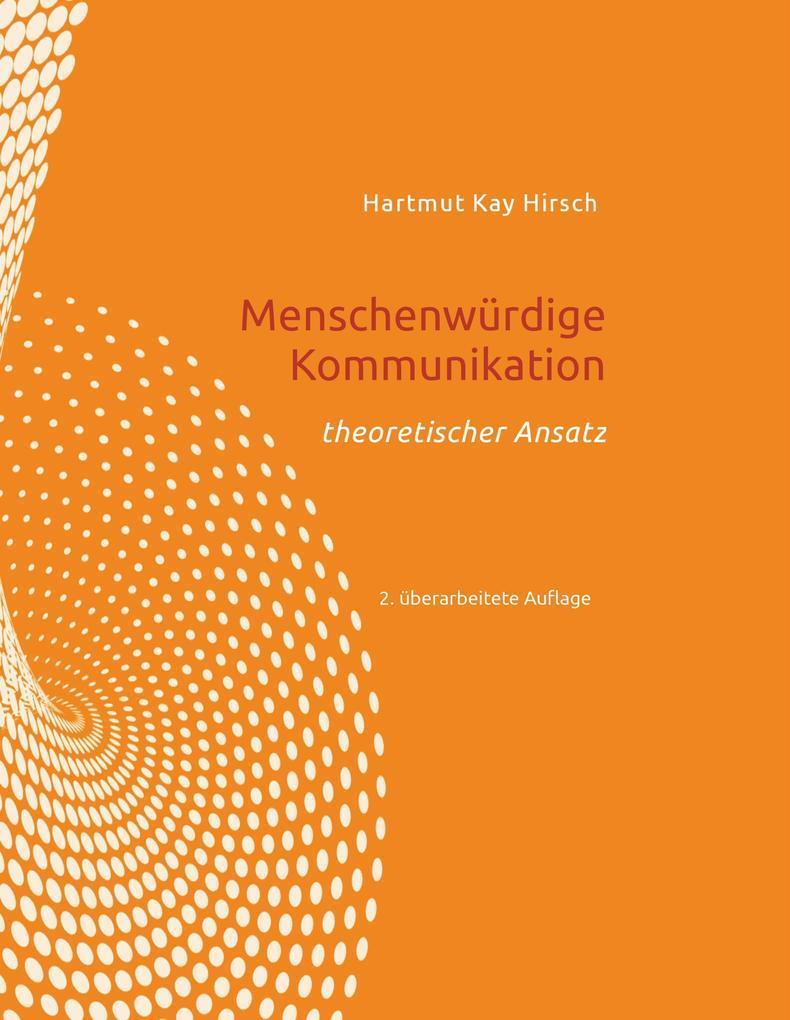 Menschenwürdige Kommunikation als Buch (gebunden)