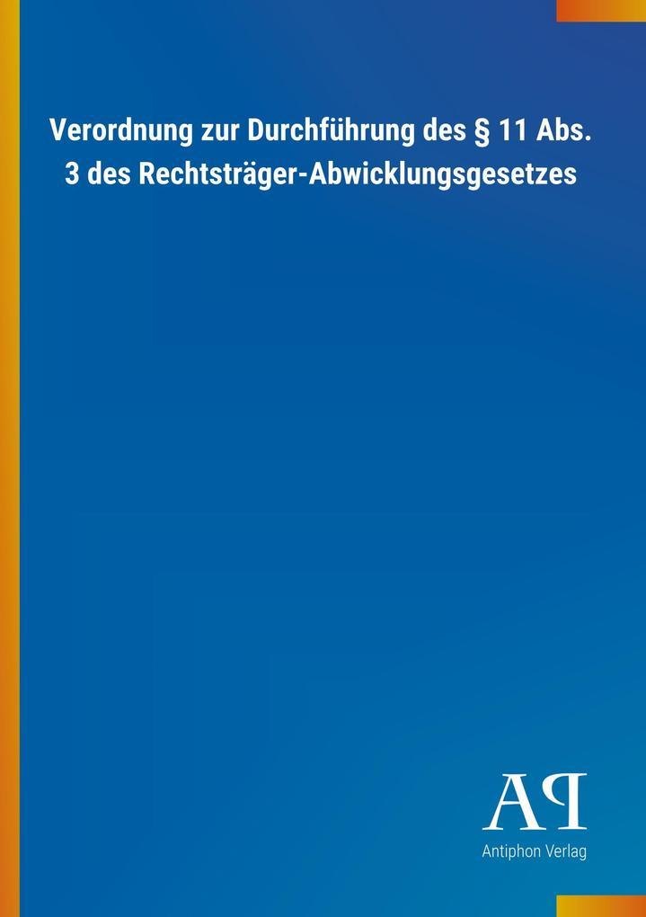 Verordnung zur Durchführung des § 11 Abs. 3 des Rechtsträger-Abwicklungsgesetzes als Buch von - Outlook Verlag