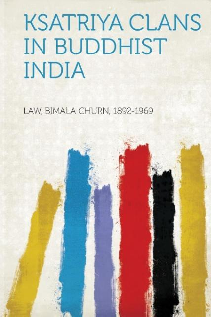 Ksatriya Clans in Buddhist India als Taschenbuc...