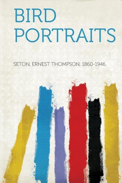 Bird Portraits als Taschenbuch von Ernest Thomp...