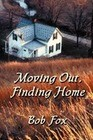 Moving Out, Finding Home: Essays on Identity, Place, Community and Class