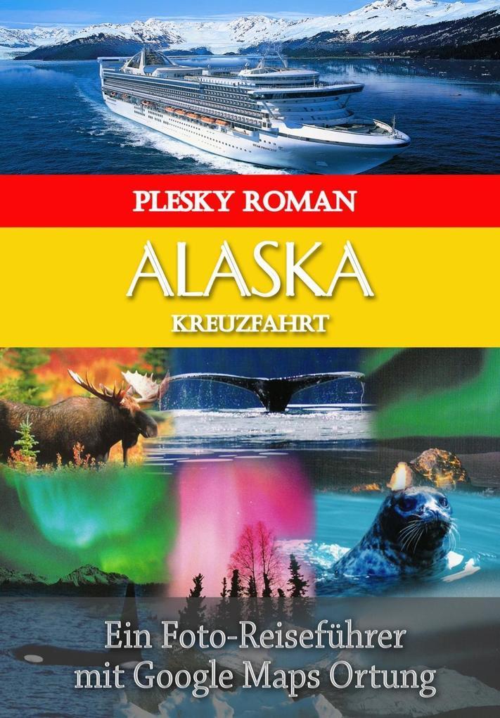Alaska Kreuzfahrt als eBook von Roman Plesky