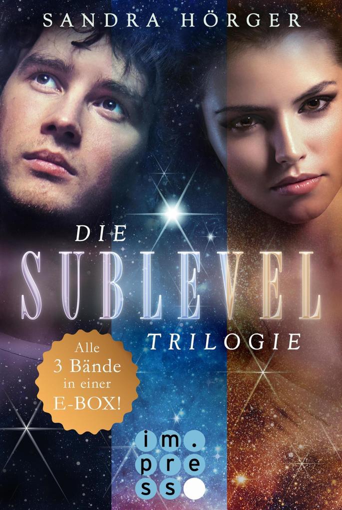 SUBLEVEL: Die SUBLEVEL-Trilogie: Alle drei Bände in einer E-Box! als eBook