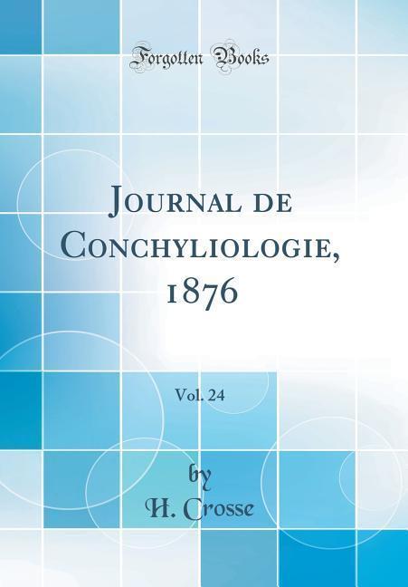 Journal de Conchyliologie, 1876, Vol. 24 (Classic Reprint)