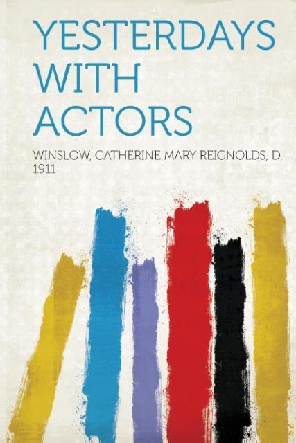 Yesterdays With Actors als Taschenbuch von