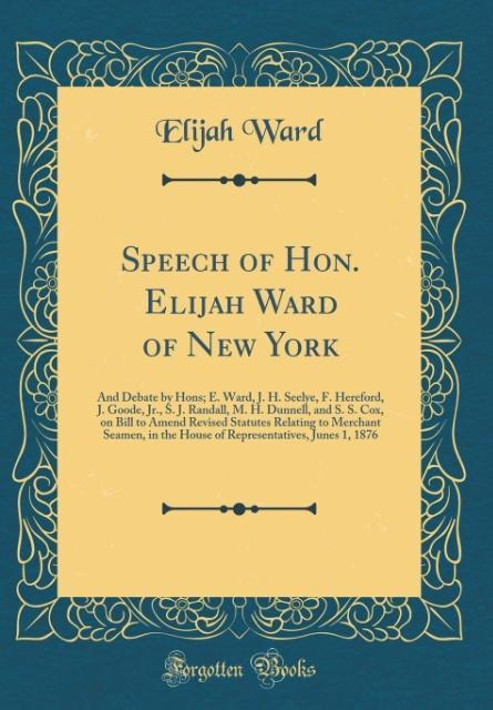Speech of Hon. Elijah Ward of New York