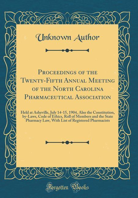 Proceedings of the Twenty-Fifth Annual Meeting of the North Carolina Pharmaceutical Association