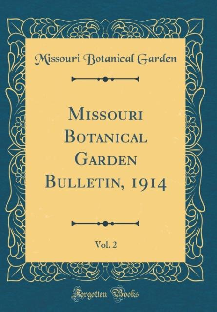 Missouri Botanical Garden Bulletin, 1914, Vol. 2 (Classic Reprint)