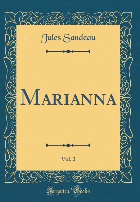 Marianna, Vol. 2 (Classic Reprint)