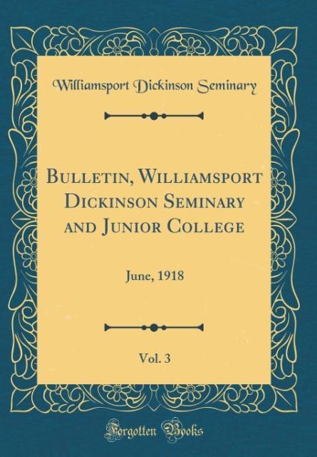Bulletin, Williamsport Dickinson Seminary and Junior College, Vol. 3