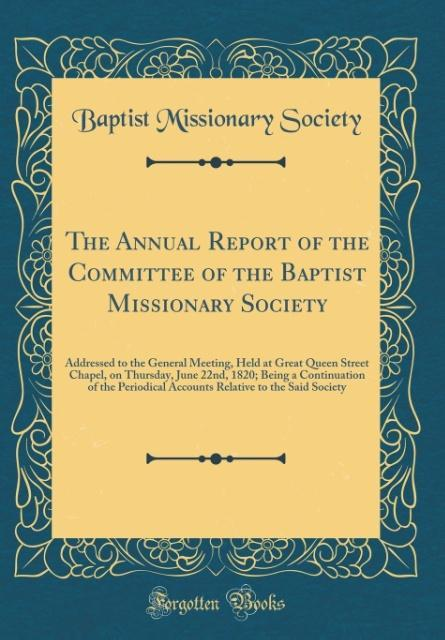 The Annual Report of the Committee of the Baptist Missionary Society