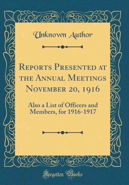 Reports Presented at the Annual Meetings November 20, 1916