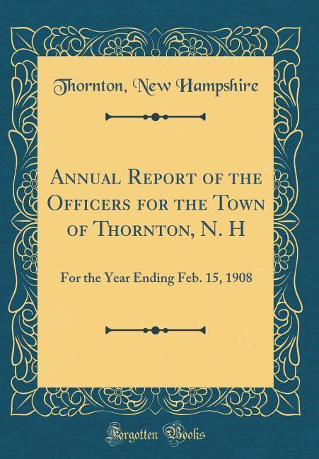 Annual Report of the Officers for the Town of Thornton, N. H